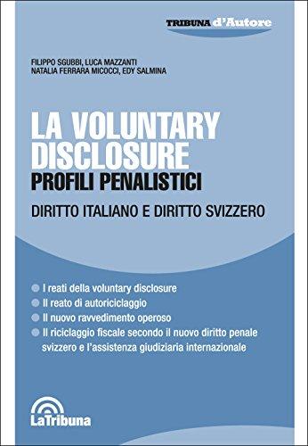 la-voluntary-disclosure-profili-penalistici-diritto-italiano-e-diritto-svizzero