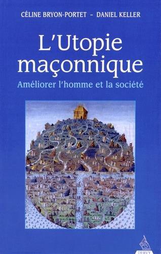 L'Utopie maçonnique, améliorer l'homme et la société
