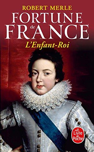 Fortune de France, tome 8 : L'Enfant Roi par Robert Merle