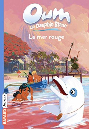 Descargar Libro Oum le dauphin, Tome 06 : La mer rouge de Elizabeth Barféty