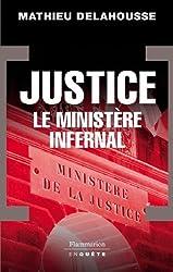 Justice : Le ministère infernal