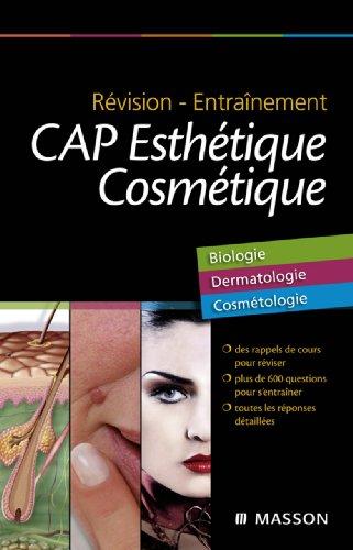 Révision - Entraînement CAP Esthétique Cosmétique: Biologie, Dermatologie, Cosmétologie par Gérard Peyrefitte
