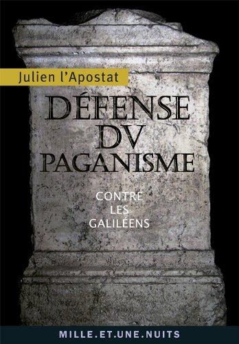 Défense du paganisme: Contre les Galiléens