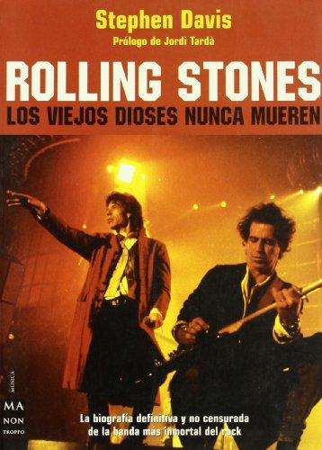 Rolling stones - los viejos dioses nunca mueren (Musica Ma Non Troppo) por Stephen Davis