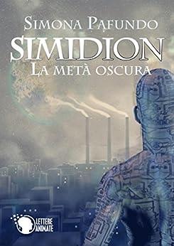 Simidion - La metà oscura di [Pafundo, Simona]