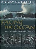 Facing the Ocean: The Atlantic and Its Peoples, 8000 BC to AD 1500
