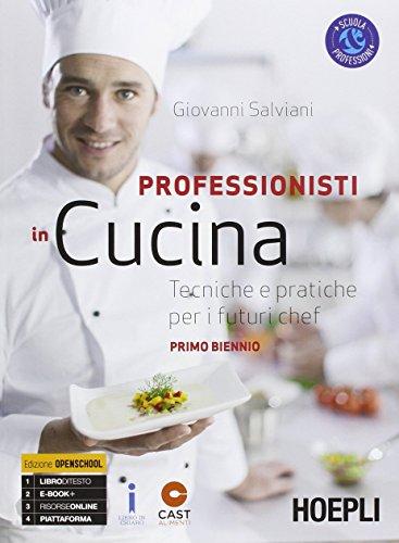 Professionisti in cucina. Tecniche e pratiche per i futuri chef. Per il biennio degli Ist. professionali. Con e-book. Con espansione online: 1