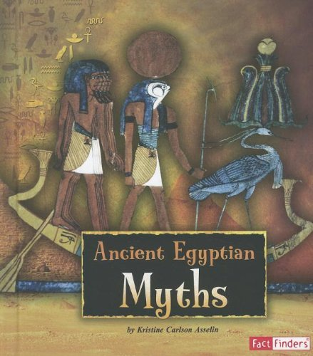 Ancient Egyptian Myths (Ancient Egyptian Civilization) by Kristine Carlson Asselin (2012-01-01)
