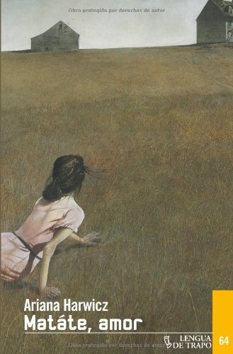 Matate, amor (Nueva Biblioteca) por Ariana Harwicz