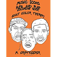 Music Icons - R&B AND RAP Coloring Book: Adult Coloring Book Featuring ASAP Rocky, Chance The Rapper, Drake, Childish Gambino, Gucci Mane, Kanye West, ... - Rhythm & Blues And Rap Colour Therapy