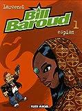 Bill Baroud, Tome 1 - Espion