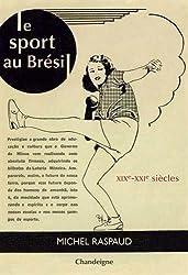 Le sport au Brésil : XIXe-XXIe siècles