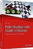 Pole-Position oder Staub schlucken: Erfolgreicher Vertrieb beginnt in der Chefetage (Haufe Fachbuch)