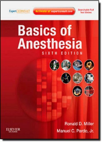 Basics of Anesthesia: Expert Consult - Online and Print, 6e (Expert Consult Title: Online + Print) 6th by Miller MD, Ronald D., Pardo MD, Manuel (2011) Hardcover