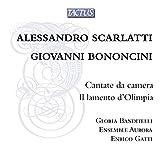 Scarlatti : Cantate da camera. Bononcini : Il lamento d'Olimpia. Banditelli, Gatti.