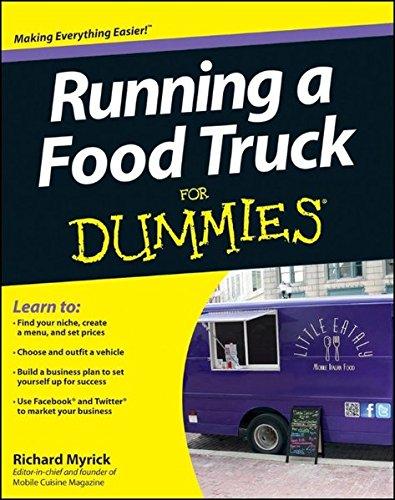 Running a Food Truck For Dummies (Food Truck Für Dummies)