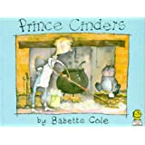 Prince Cinders (Picture Lions) by Babette Cole (1989-07-13)