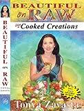 Beautiful on Raw: Uncooked Creations by Tonya Zavasta (2005-11-07)
