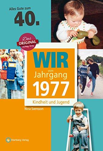 wir-vom-jahrgang-1977-kindheit-und-jugend-jahrgangsbande-40-geburtstag