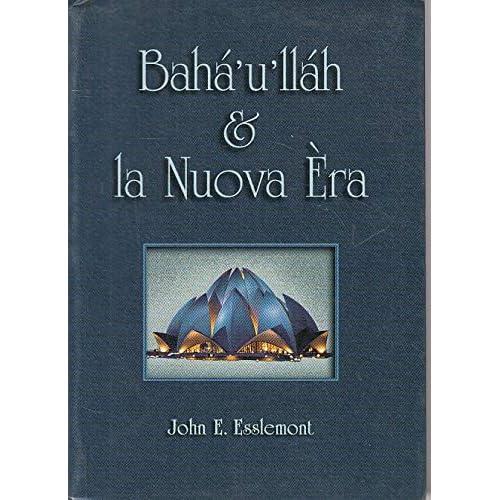 Baha'u'llah E La Nuova Era