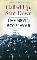 Called Up, Sent Down: The Bevin Boys' War