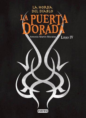 La puerta dorada. La Horda del Diablo. Libro IV (Narrativa Everest) por Martín Morales Antonio