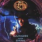 Raingods With Zippos