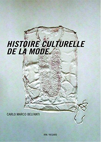 Histoire culturelle de la mode par Carlo marco Belfanti
