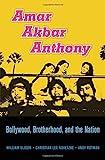 Amar Akbar Anthony: Bollywood, Brotherhood, and the Nation