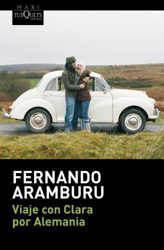 Viaje Con Clara Por Alemania by Fernando Aramburu (2014-04-03)