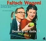 Faltsch Wagoni ´Deutsch Ist Dada? und Obst!´