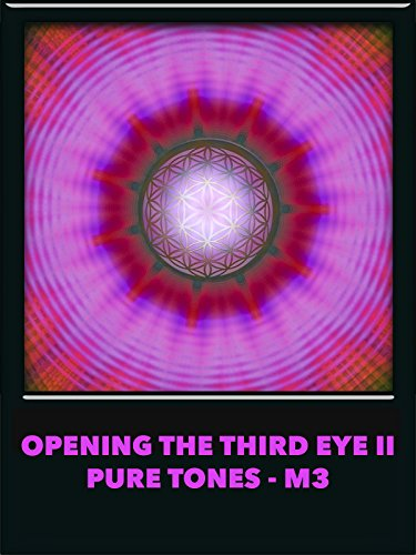Opening the Third Eye II (Pure Tones) M3 [OV] - Delta-3 Remote