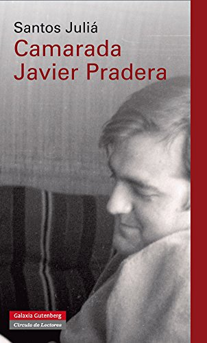 Camarada Javier Pradera (Historia) por Santos Juliá