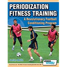 Periodization Fitness Training - A Revolutionary Football Conditioning Program