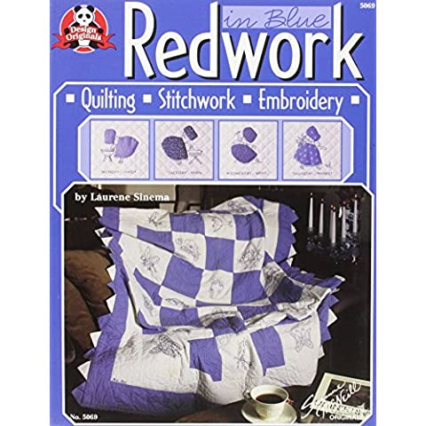 Redwork in Blue: Quilting, Stitchwork, Embroidery