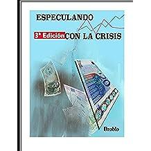 Especulando con la crisis: Tercera Edición