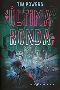 Última ronda par Tim Powers