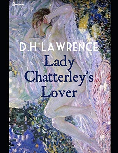 Lady Chatterley's Lover: ( ANNOTATED )