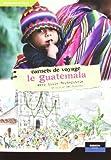 Carnets de voyage guatemala