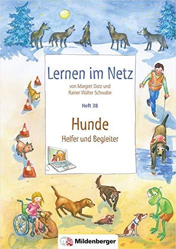 Lernen im Netz, Heft 38: Hunde – Helfer und Begleiter