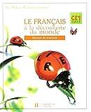 Le Français à la découverte du monde CE1 - Manuel de français