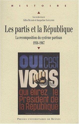 Les partis et la République : La recomposition du système partisan 1956-1967