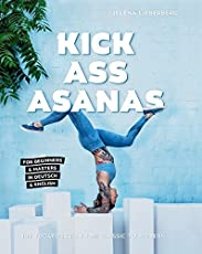 KICK ASS ASANAS: 108 Yogaposes - from classic to modern