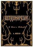ARITHMOSOPHIKON. EIN MODERN-WISSENSCHAFTLICHES LEHRBUCH DER PRAKTISCHEN KABBALA UND DER GEISTERSPRACHE DER ZAHLEN, BUCHSTABEN, WORTE, PERSONEN- UND ORTSNAMEN. Gesamtausgabe in 2 Bänden