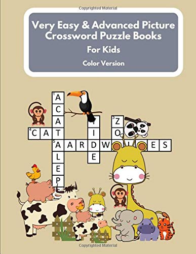 Very Easy & Advanced Picture Crossword Puzzle Books For Kids: Easiest Beginning Brain Games Unique Word Search - Crossword Puzzles For 1st 2nd 3rd 4th Grade Children & Adults Color Version