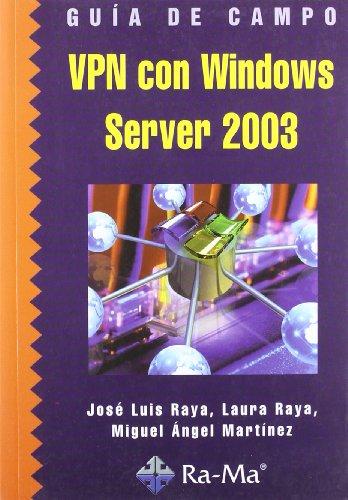 Guía de campo de VPN con Windows Server 2003