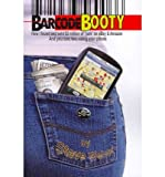 barcode booty how i found and sold 2 million of junk on ebay and amazon and you can too using your phone * * by steve weber