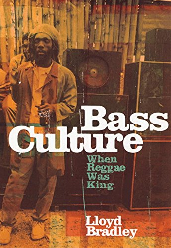 Bass Culture: When Reggae Was King por Lloyd Bradley