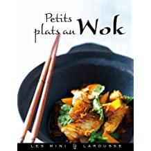 Petits plats au Wok (Les Mini Larousse - Cuisine)