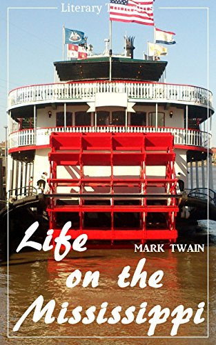 Life on the Mississippi - unabridged and with the complete original illustrations (Mark Twain) (Literary Thoughts Edition) (English Edition)